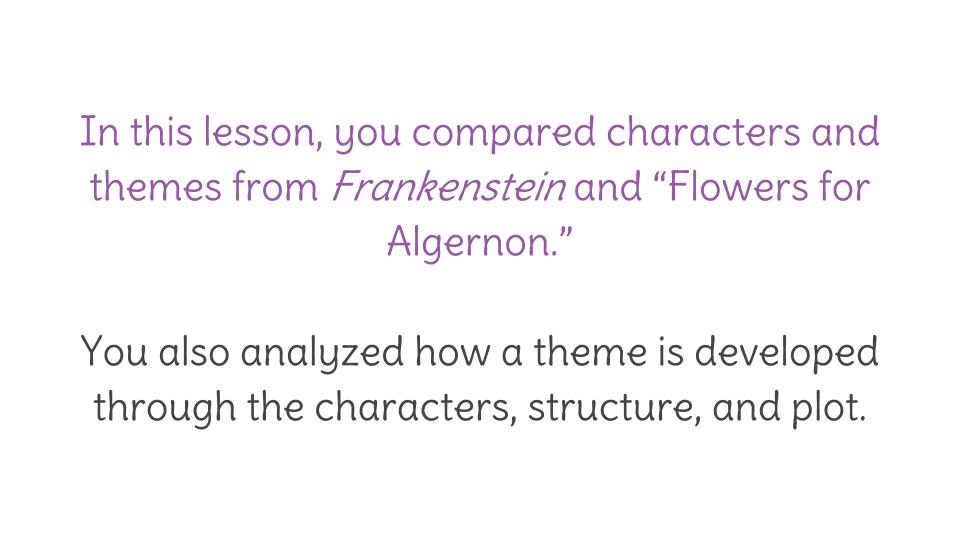 Lesson 25 Compare Flowers For Algernon And Frankenstein
