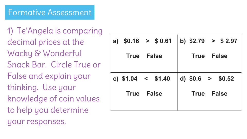 Compare decimals to the tenths and hundredths using